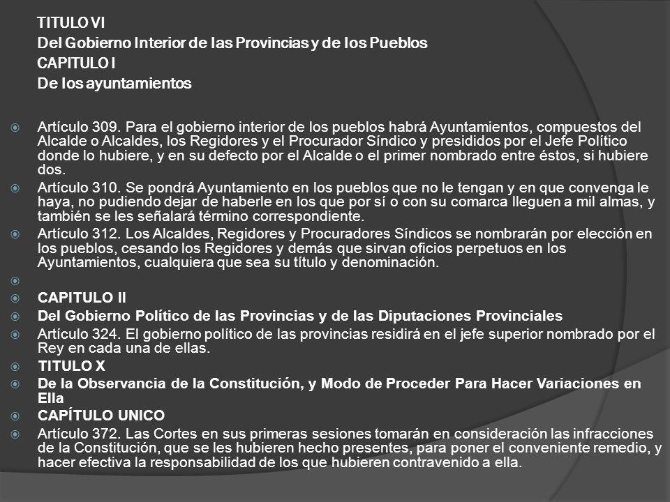 TITULO VI Del Gobierno Interior de las Provincias y de los Pueblos CAPITULO I De los ayuntamientos
