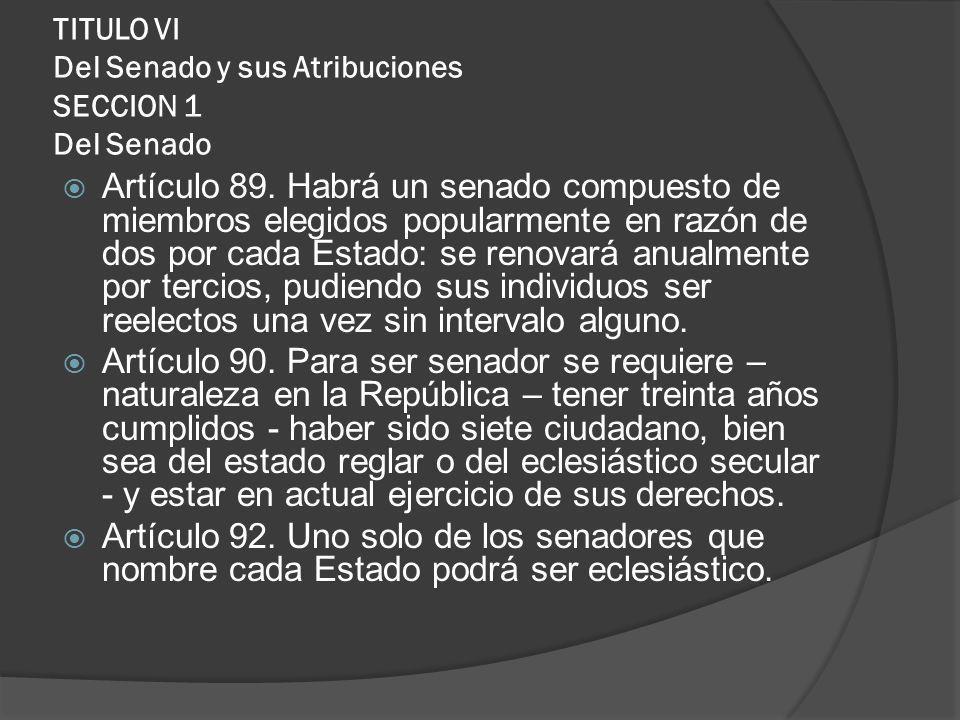 TITULO VI Del Senado y sus Atribuciones SECCION 1 Del Senado