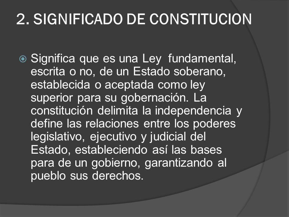 2. SIGNIFICADO DE CONSTITUCION