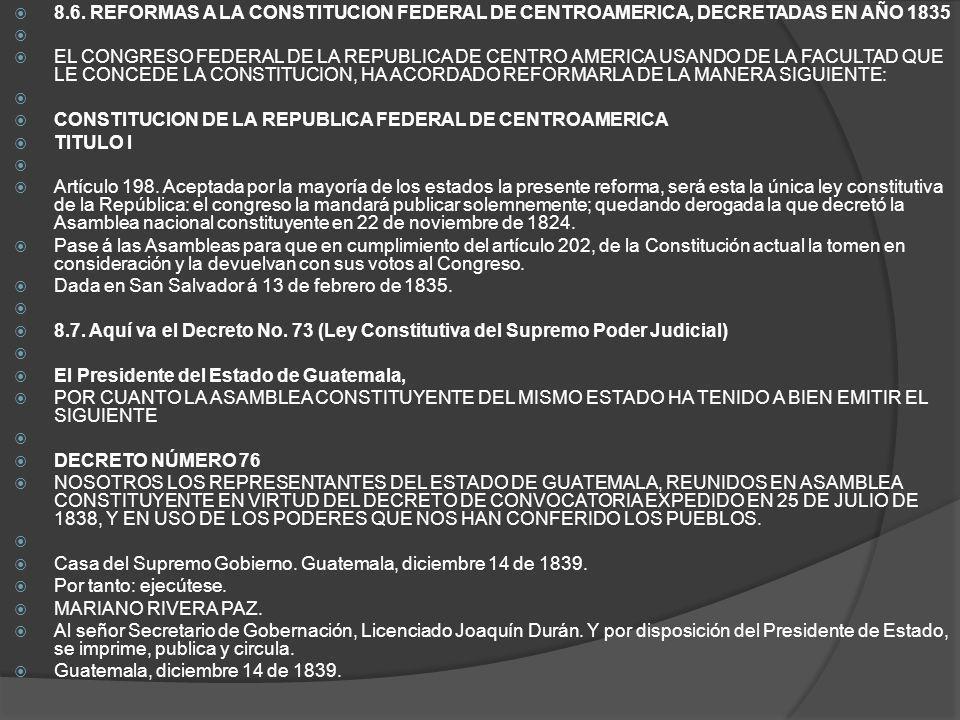 8.6. REFORMAS A LA CONSTITUCION FEDERAL DE CENTROAMERICA, DECRETADAS EN AÑO 1835