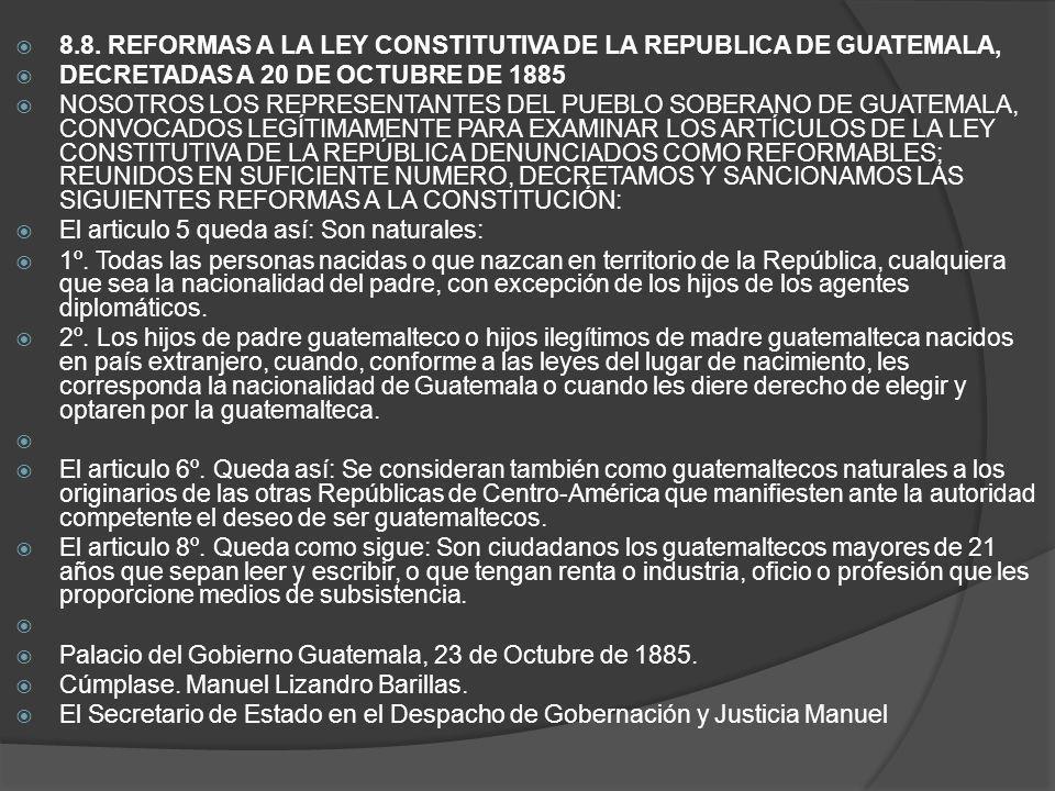 8.8. REFORMAS A LA LEY CONSTITUTIVA DE LA REPUBLICA DE GUATEMALA,