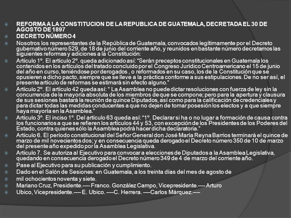 REFORMA A LA CONSTITUCION DE LA REPUBLICA DE GUATEMALA, DECRETADA EL 30 DE AGOSTO DE 1897