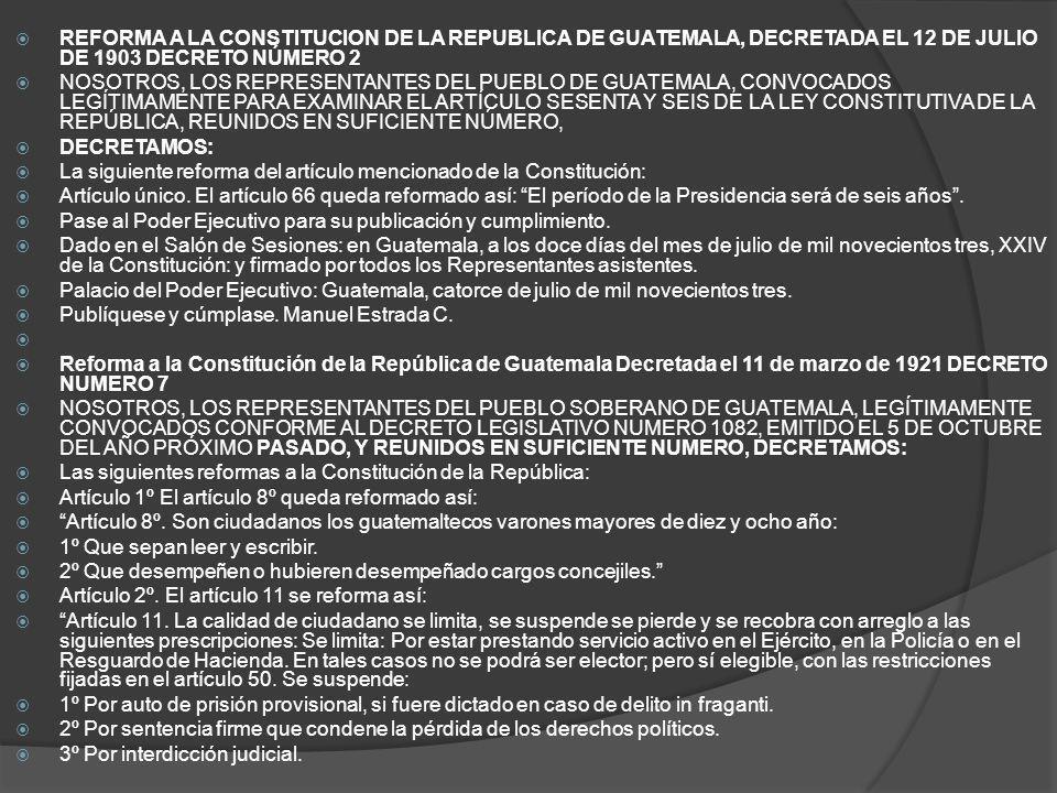 REFORMA A LA CONSTITUCION DE LA REPUBLICA DE GUATEMALA, DECRETADA EL 12 DE JULIO DE 1903 DECRETO NÚMERO 2