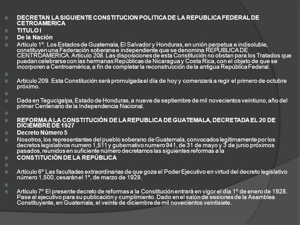 DECRETAN LA SIGUIENTE CONSTITUCION POLITICA DE LA REPUBLICA FEDERAL DE CETROAMERICA
