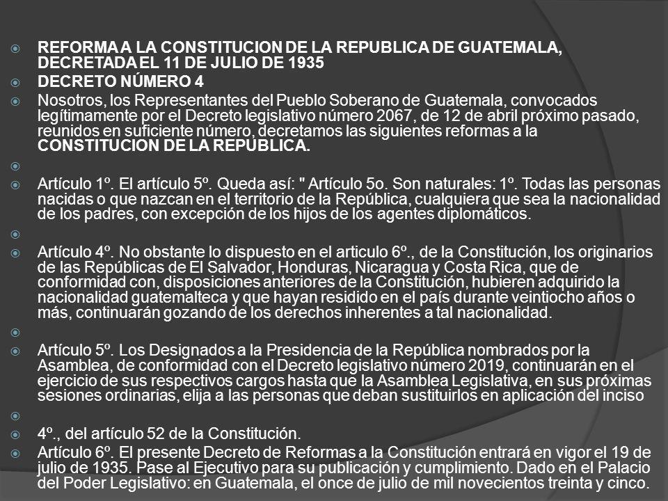 REFORMA A LA CONSTITUCION DE LA REPUBLICA DE GUATEMALA, DECRETADA EL 11 DE JULIO DE 1935