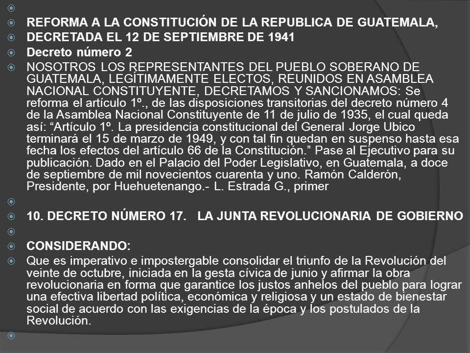 REFORMA A LA CONSTITUCIÓN DE LA REPUBLICA DE GUATEMALA, DECRETADA EL 12 DE SEPTIEMBRE DE 1941. Decreto número 2.