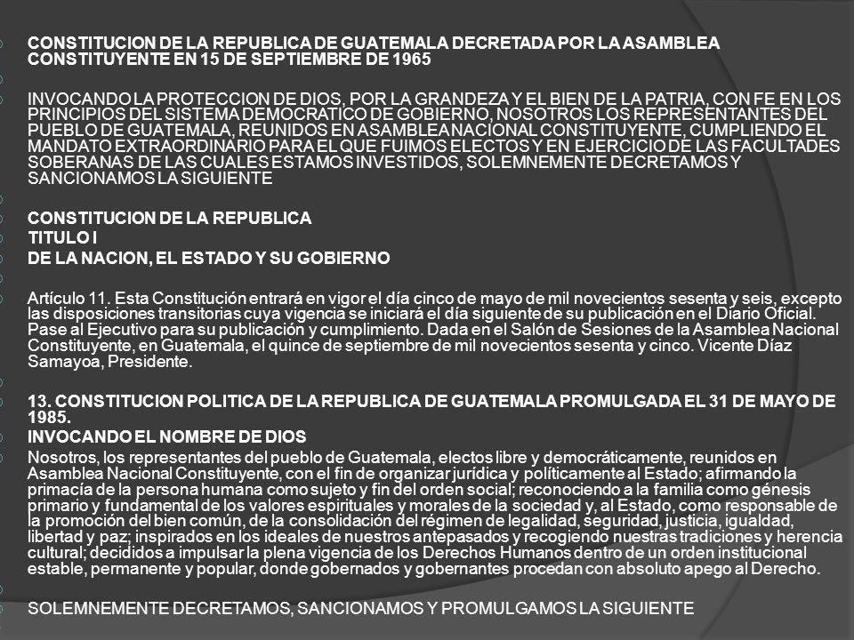 CONSTITUCION DE LA REPUBLICA DE GUATEMALA DECRETADA POR LA ASAMBLEA CONSTITUYENTE EN 15 DE SEPTIEMBRE DE 1965