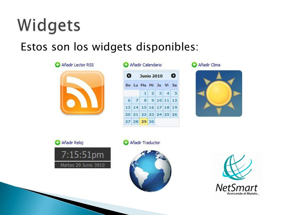 Widgets Estos son los widgets disponibles: