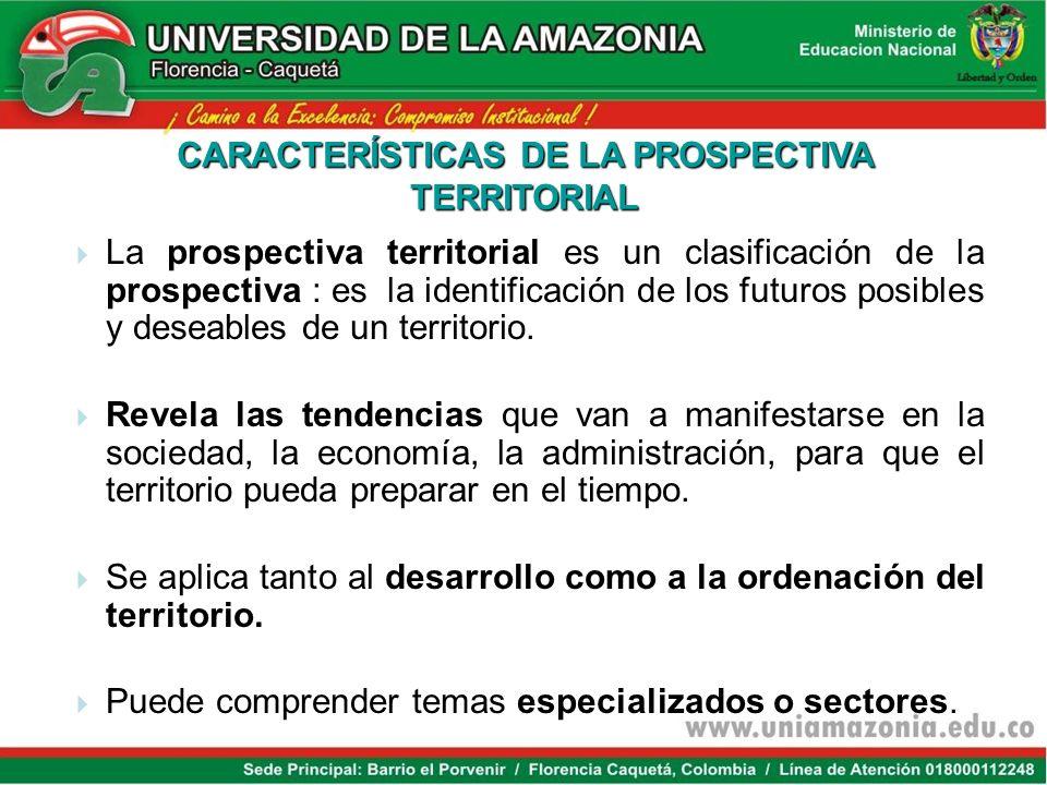 CARACTERÍSTICAS DE LA PROSPECTIVA TERRITORIAL