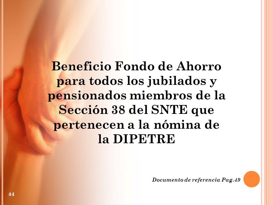 Beneficio Fondo de Ahorro para todos los jubilados y pensionados miembros de la Sección 38 del SNTE que pertenecen a la nómina de la DIPETRE