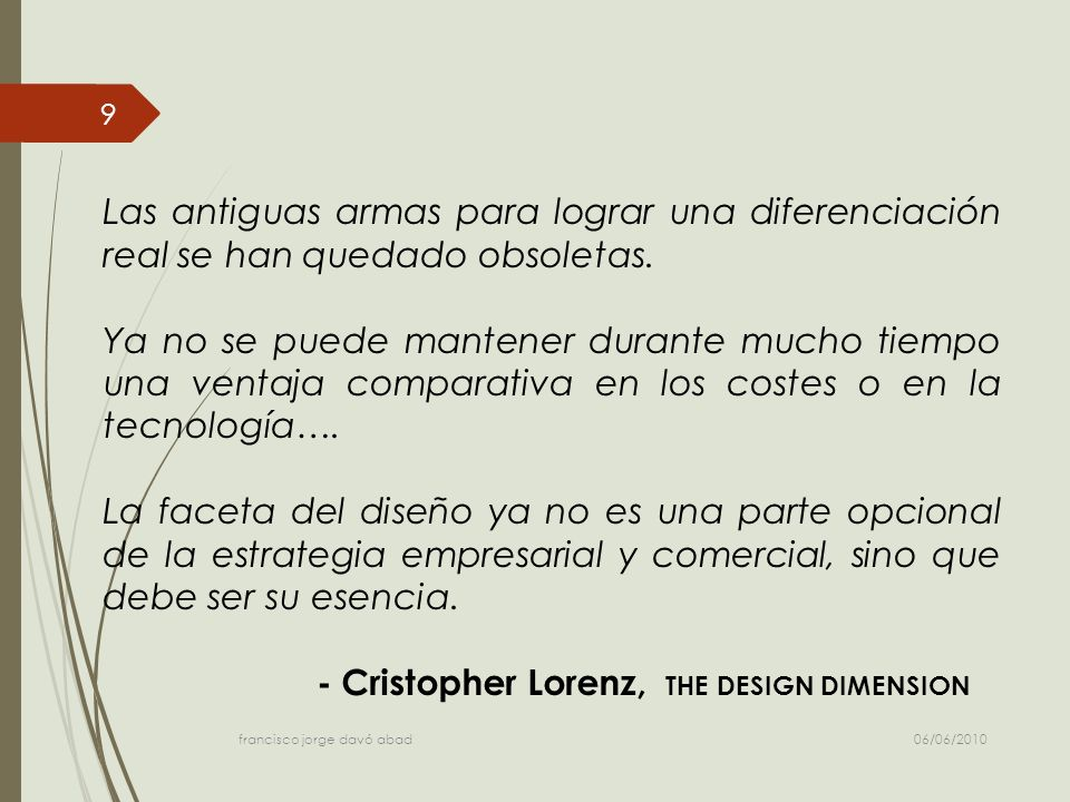 - Cristopher Lorenz, THE DESIGN DIMENSION