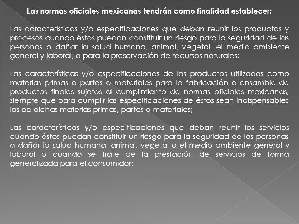 Las normas oficiales mexicanas tendrán como finalidad establecer:
