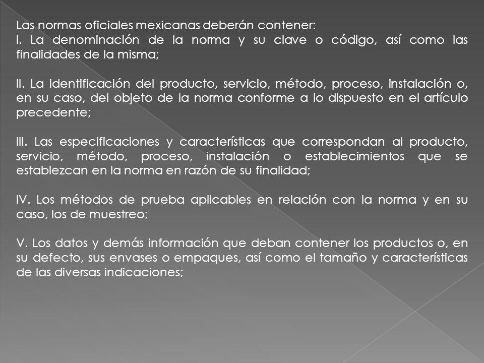 Las normas oficiales mexicanas deberán contener: