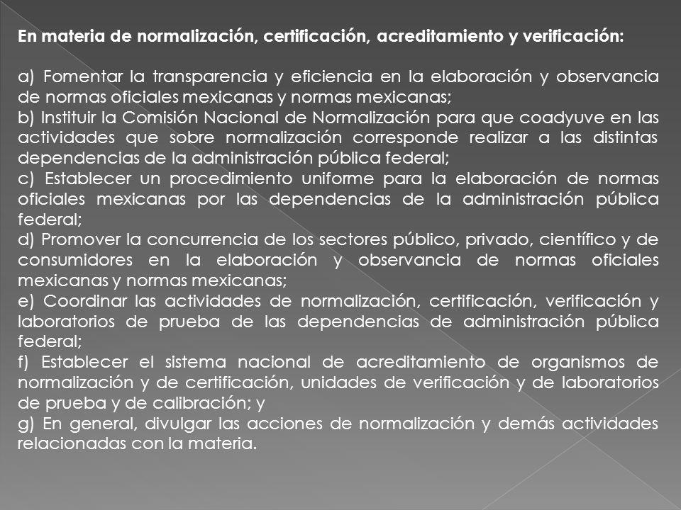 En materia de normalización, certificación, acreditamiento y verificación: