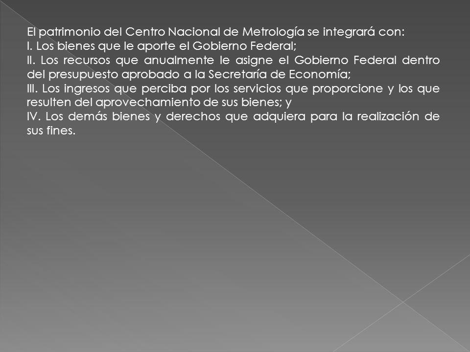 El patrimonio del Centro Nacional de Metrología se integrará con: