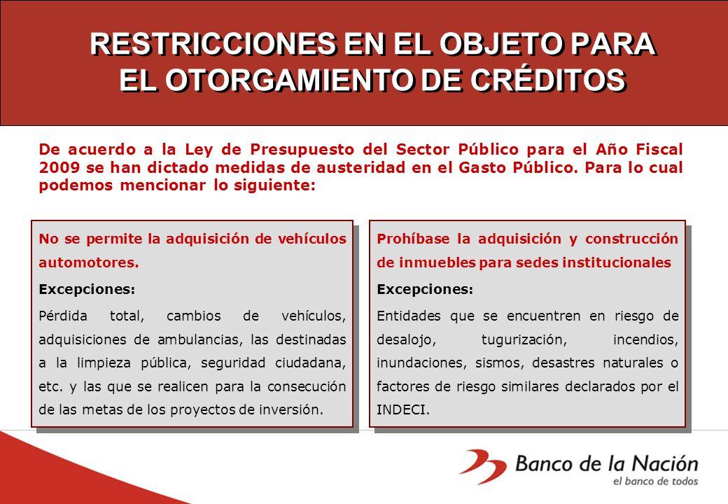 RESTRICCIONES EN EL OBJETO PARA EL OTORGAMIENTO DE CRÉDITOS
