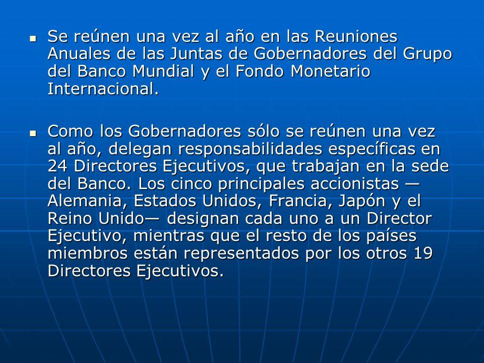 Se reúnen una vez al año en las Reuniones Anuales de las Juntas de Gobernadores del Grupo del Banco Mundial y el Fondo Monetario Internacional.