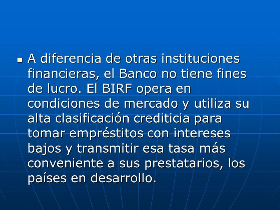A diferencia de otras instituciones financieras, el Banco no tiene fines de lucro.