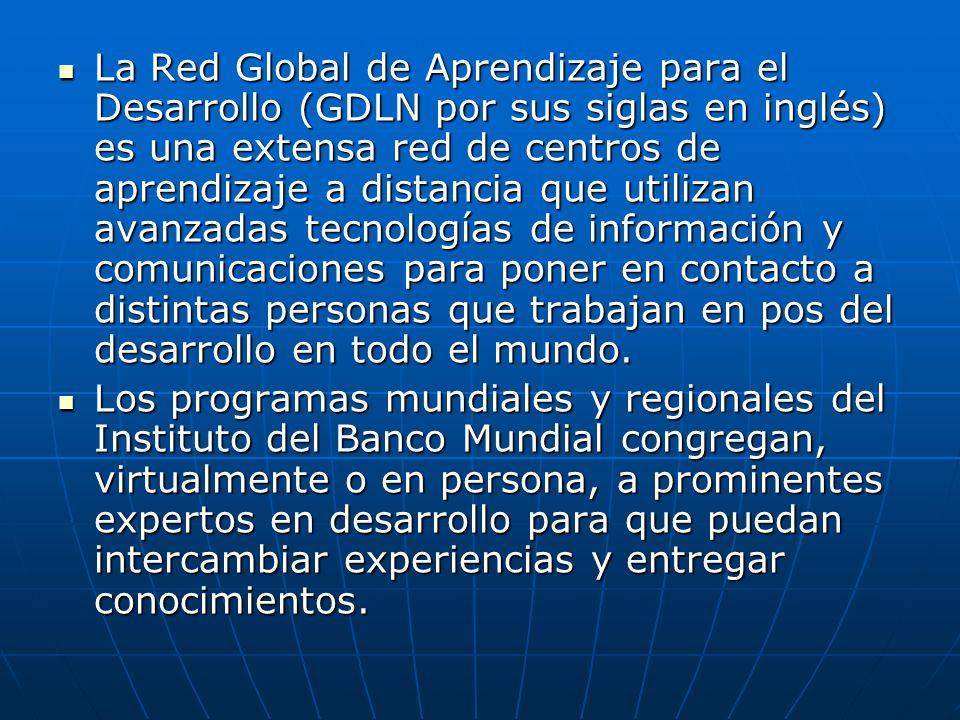 La Red Global de Aprendizaje para el Desarrollo (GDLN por sus siglas en inglés) es una extensa red de centros de aprendizaje a distancia que utilizan avanzadas tecnologías de información y comunicaciones para poner en contacto a distintas personas que trabajan en pos del desarrollo en todo el mundo.