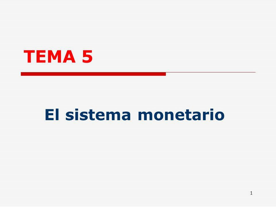 TEMA 5 El sistema monetario