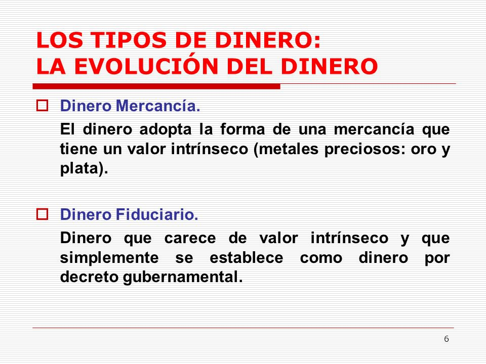 LOS TIPOS DE DINERO: LA EVOLUCIÓN DEL DINERO