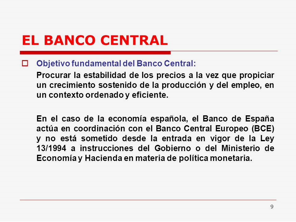 EL BANCO CENTRAL Objetivo fundamental del Banco Central: