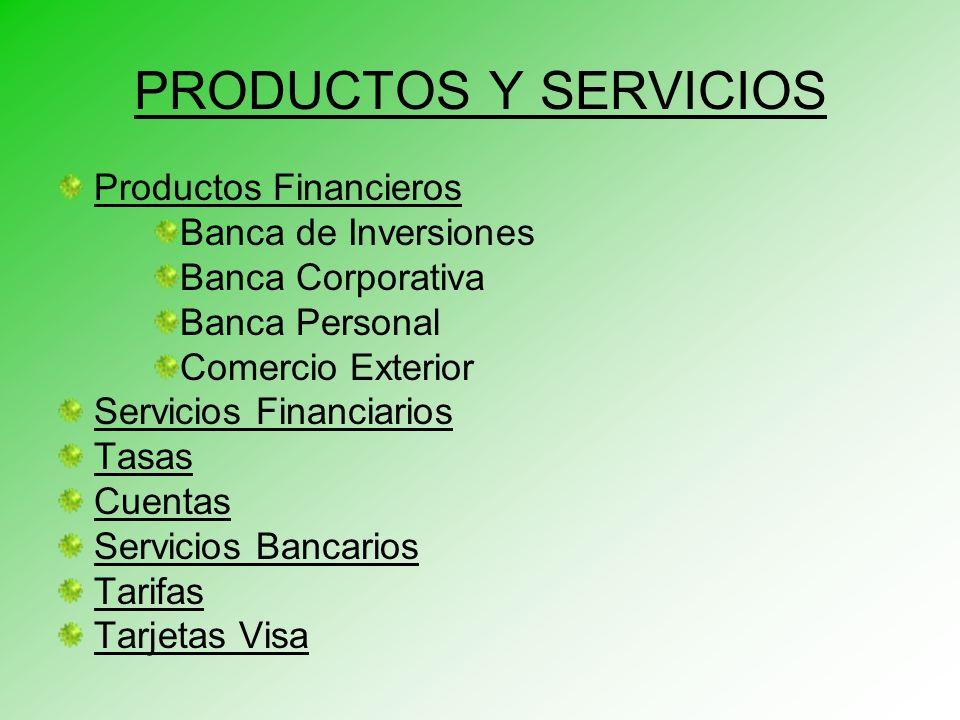 PRODUCTOS Y SERVICIOS Productos Financieros Banca de Inversiones