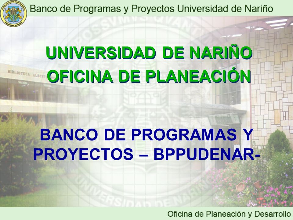 BANCO DE PROGRAMAS Y PROYECTOS – BPPUDENAR-