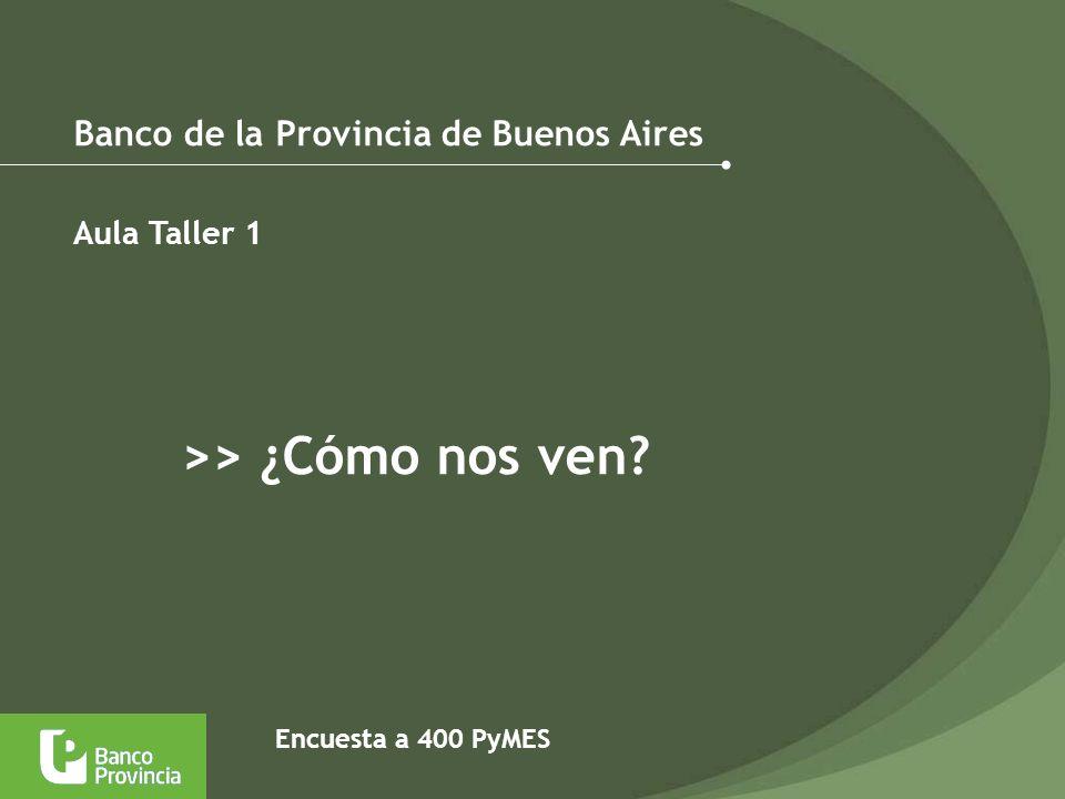 >> ¿Cómo nos ven Banco de la Provincia de Buenos Aires