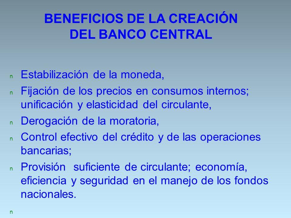 BENEFICIOS DE LA CREACIÓN DEL BANCO CENTRAL