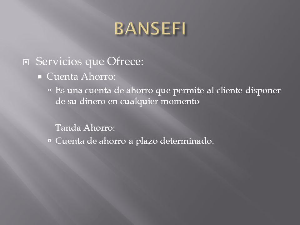 BANSEFI Servicios que Ofrece: Cuenta Ahorro: