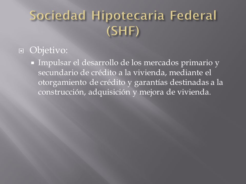 Sociedad Hipotecaria Federal (SHF)