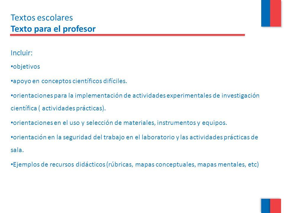Textos escolares Texto para el profesor Incluir: objetivos