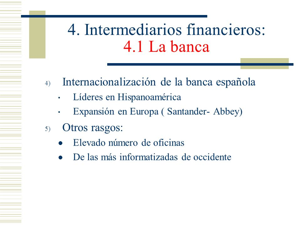 4. Intermediarios financieros: 4.1 La banca
