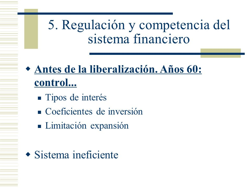 5. Regulación y competencia del sistema financiero
