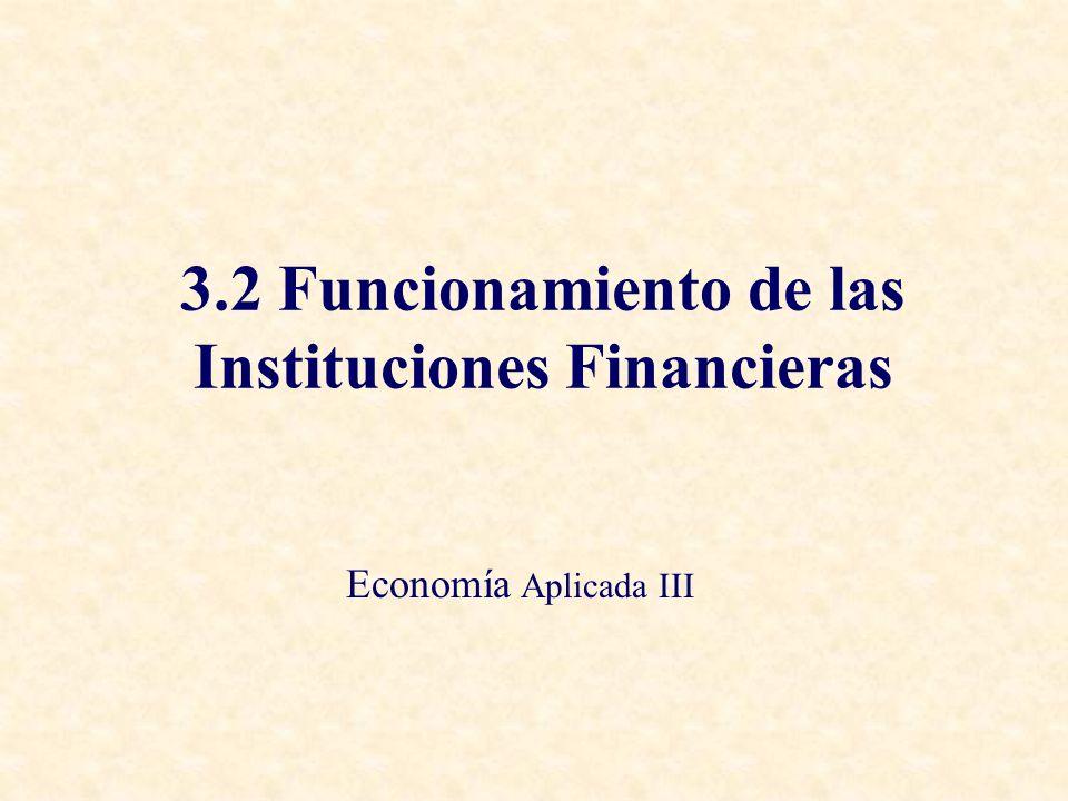 3.2 Funcionamiento de las Instituciones Financieras