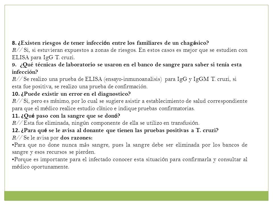 8. ¿Existen riesgos de tener infección entre los familiares de un chagásico