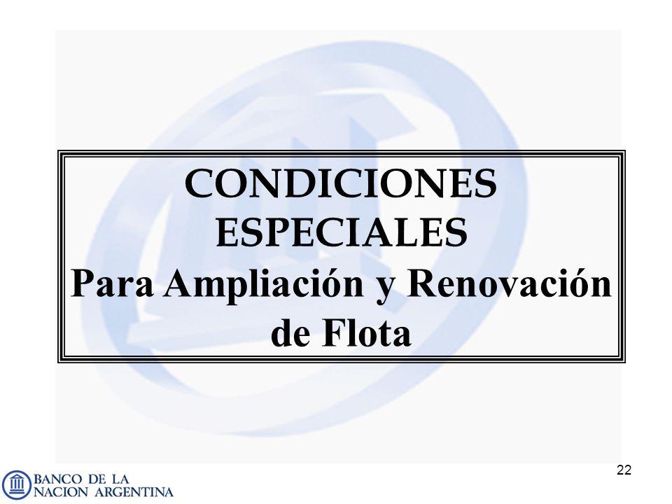 CONDICIONES ESPECIALES Para Ampliación y Renovación de Flota