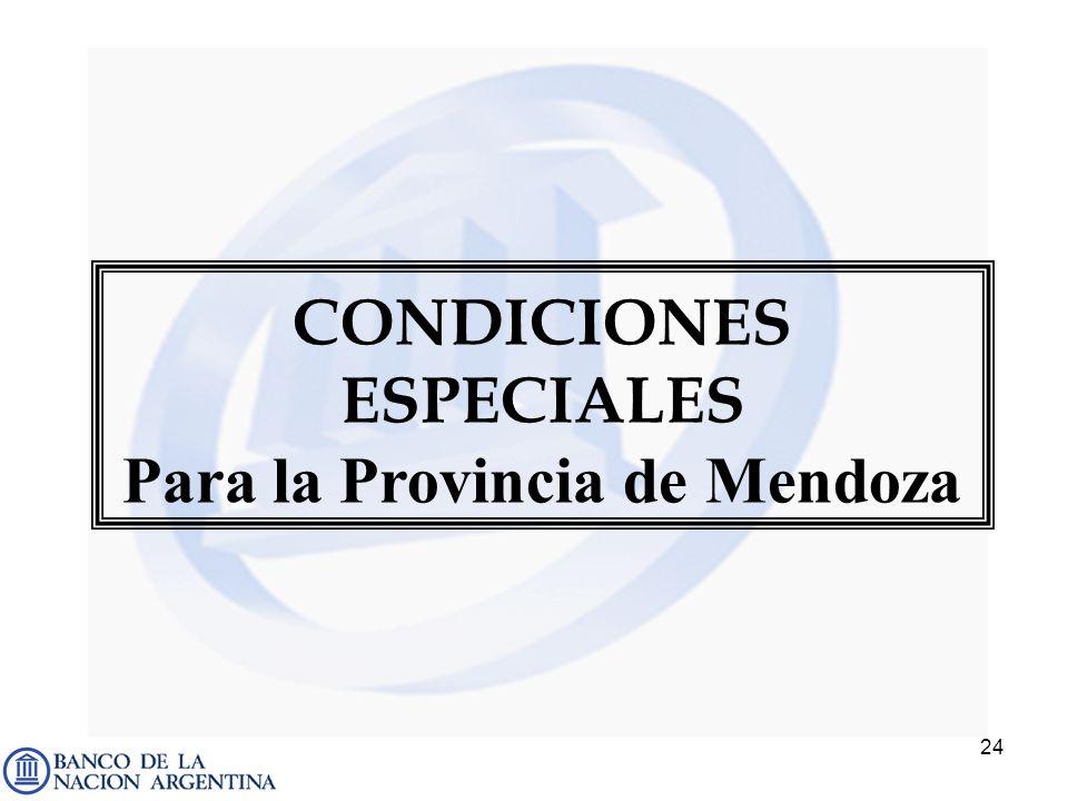 CONDICIONES ESPECIALES Para la Provincia de Mendoza
