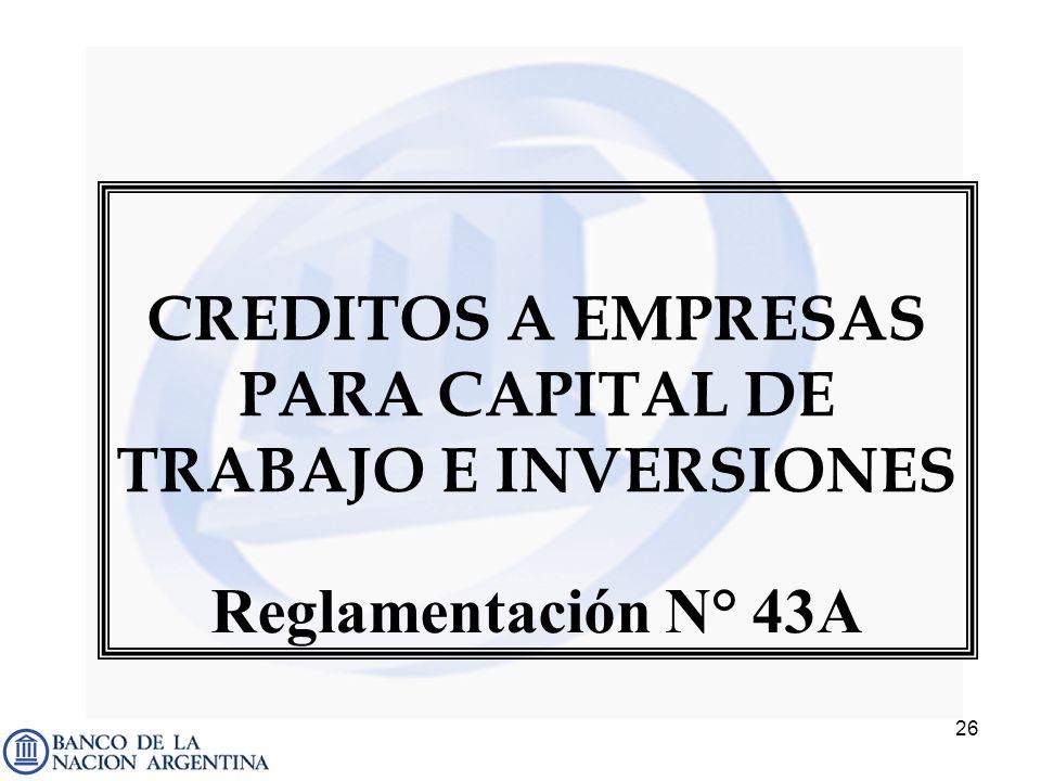 CREDITOS A EMPRESAS PARA CAPITAL DE TRABAJO E INVERSIONES