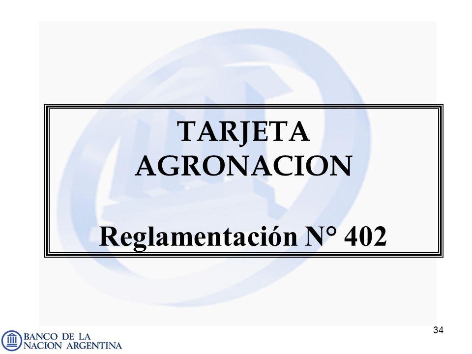 TARJETA AGRONACION Reglamentación N° 402