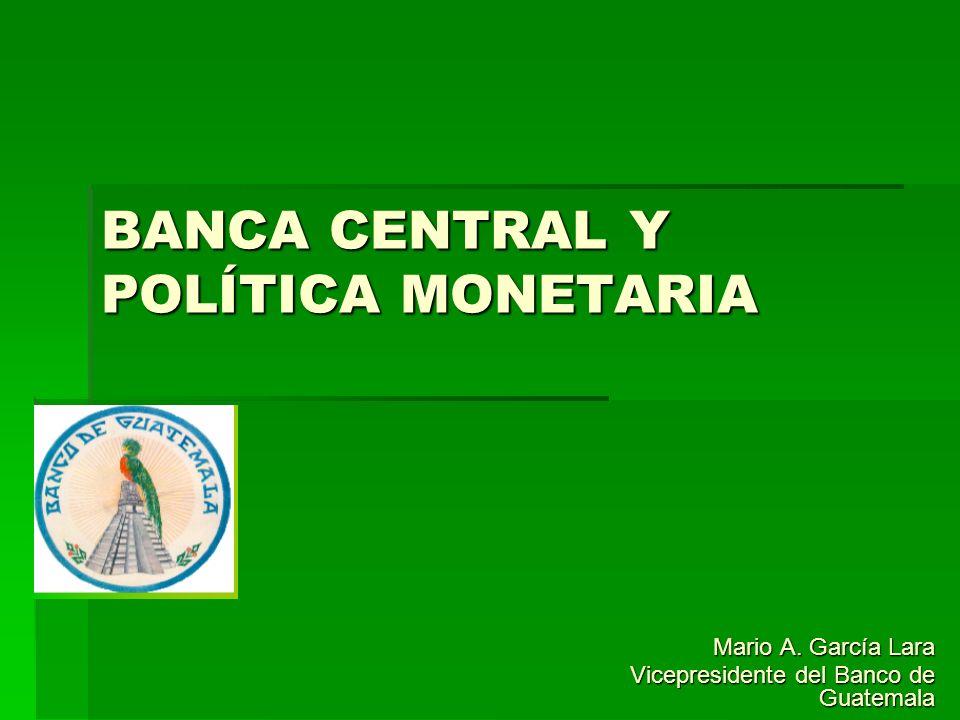 BANCA CENTRAL Y POLÍTICA MONETARIA