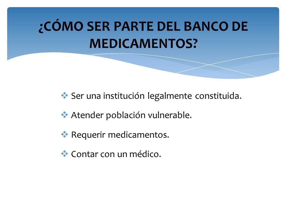 ¿CÓMO SER PARTE DEL BANCO DE MEDICAMENTOS