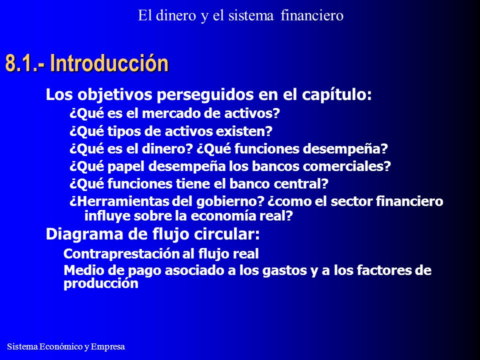 8.1.- Introducción Los objetivos perseguidos en el capítulo: