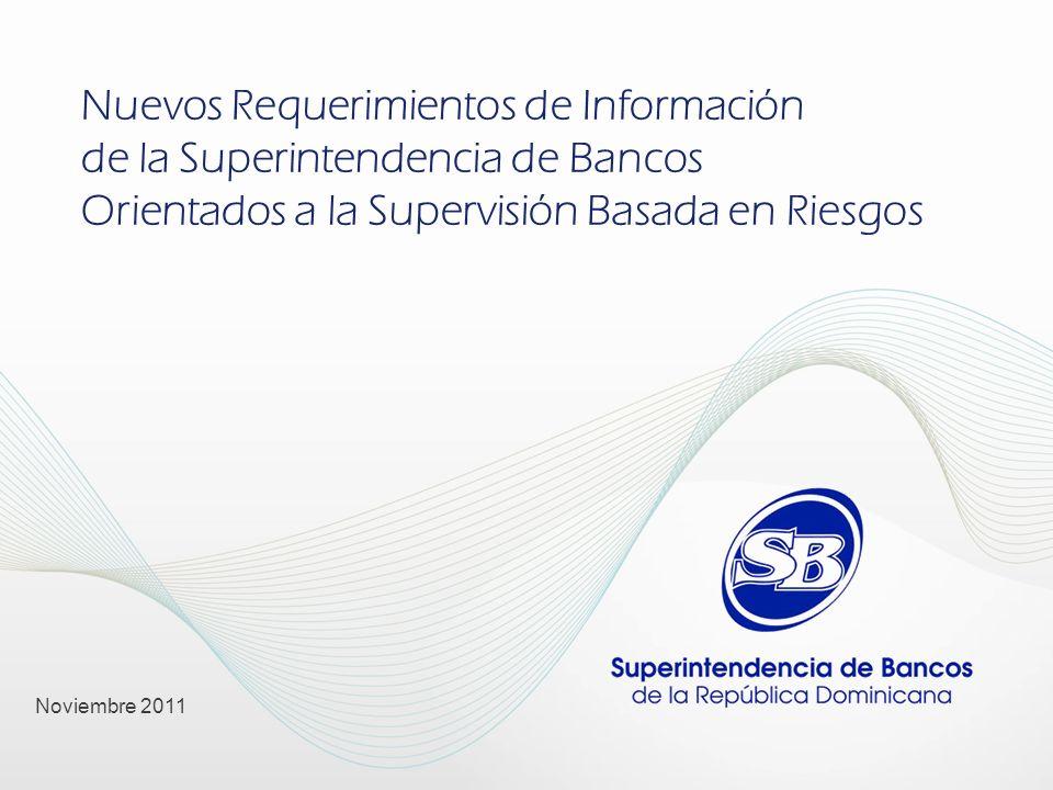 Nuevos Requerimientos de Información de la Superintendencia de Bancos Orientados a la Supervisión Basada en Riesgos