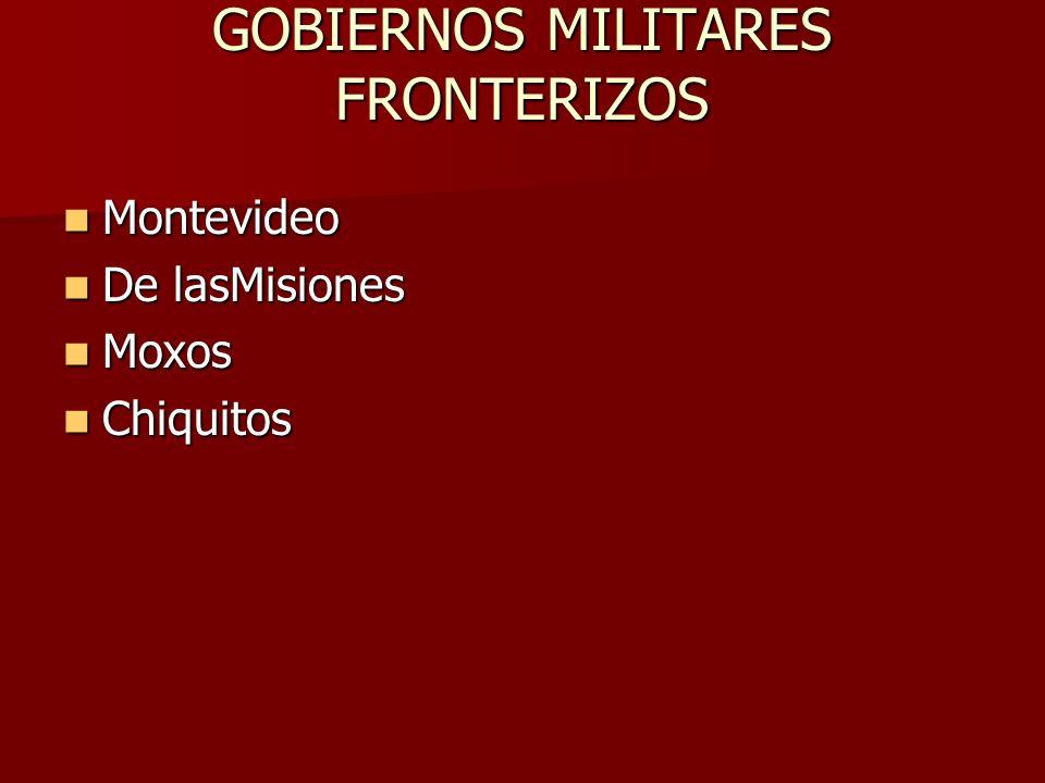 GOBIERNOS MILITARES FRONTERIZOS