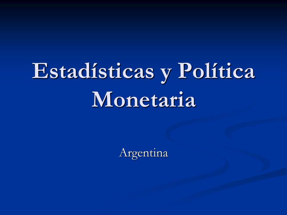 Estadísticas y Política Monetaria