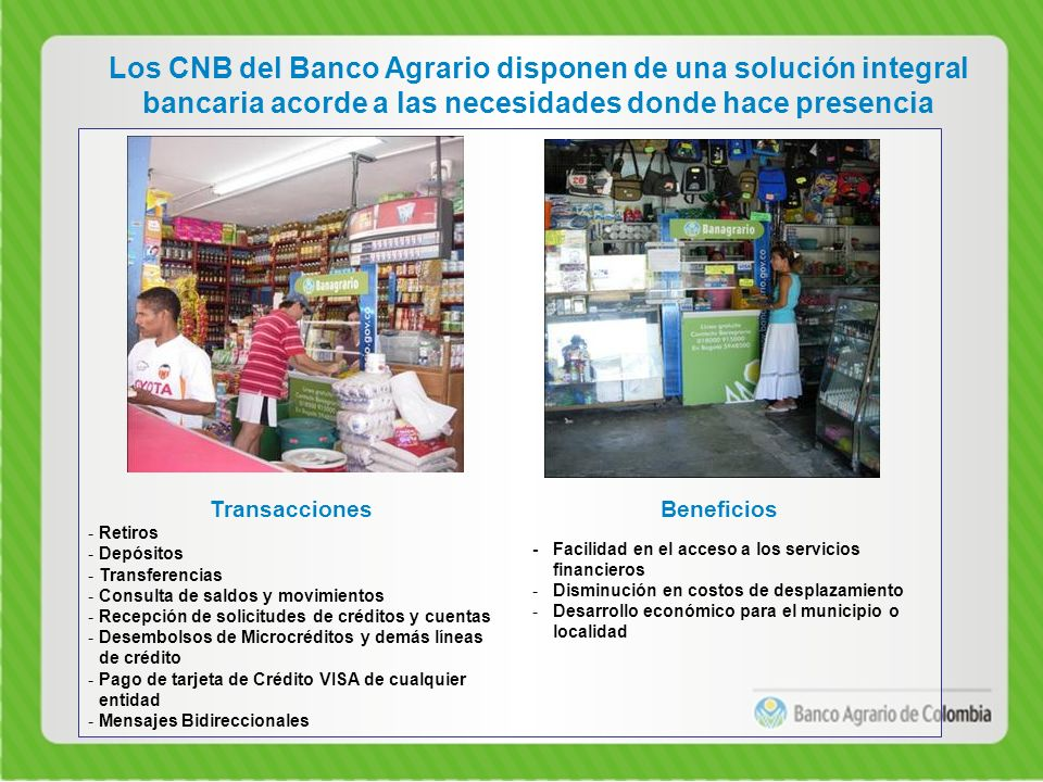 Los CNB del Banco Agrario disponen de una solución integral bancaria acorde a las necesidades donde hace presencia