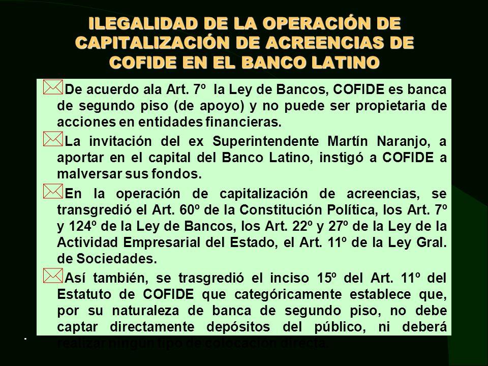 ILEGALIDAD DE LA OPERACIÓN DE CAPITALIZACIÓN DE ACREENCIAS DE COFIDE EN EL BANCO LATINO