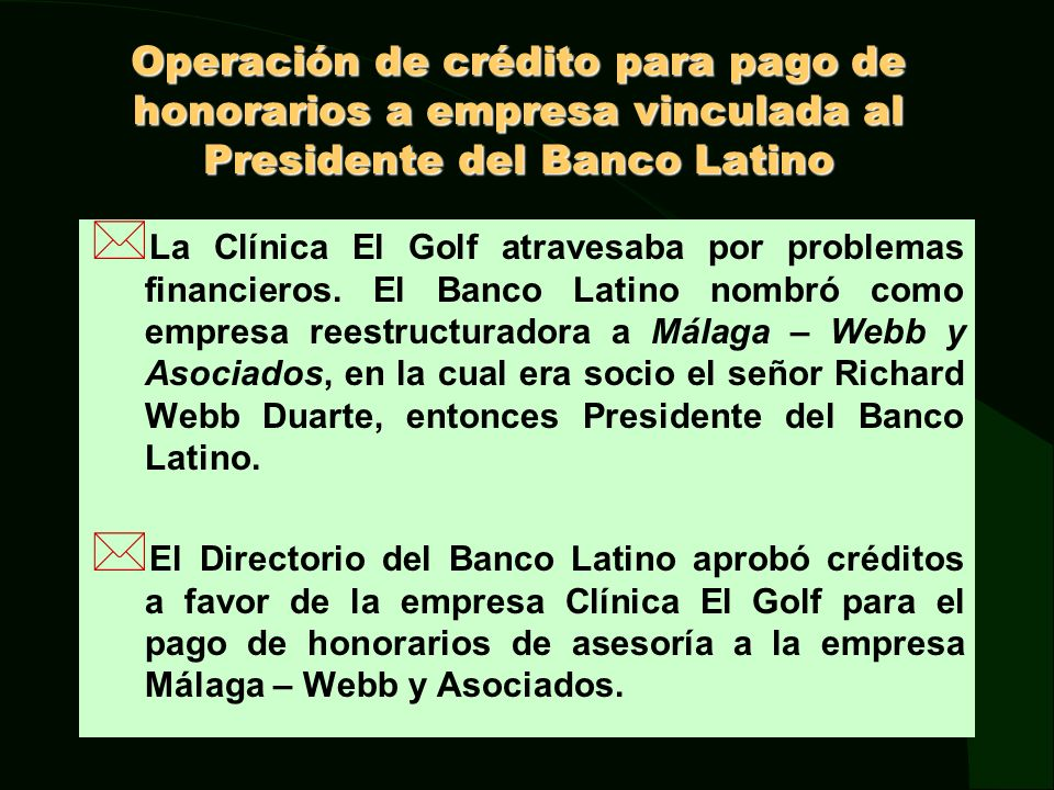 Operación de crédito para pago de honorarios a empresa vinculada al Presidente del Banco Latino